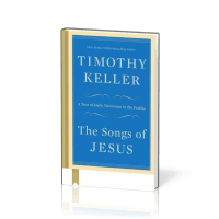 Songs of Jesus (The) - A Year of Daily Devotions in the Psalms